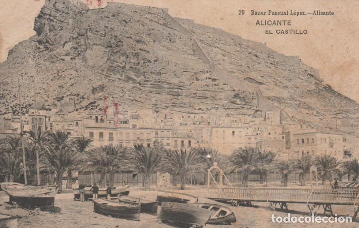 POSTAL ANTIGUA - ALICANTE - EL CASTILLO -Nº 29 - BAZAR PASCUAL LOPEZ -ESCRITA Y CIRCULADA EL AÑO1909 (Postales - España - Comunidad Valenciana Antigua (hasta 1939))
