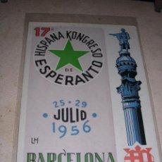 Postales: ESPERANTO BARCELONA 25-29 JULIO 1956 - 17 ª HISPANA KONGRESO DE ESPERANTO 15X10 CM. . Lote 31283492