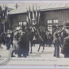 Postales: POSTAL FOTOGRÁFICA - ALPHONSE XIII AU CAMP DE CHALONS (1ER JUIN 1905) - CIRCULADA. 1907 - ALFONSO. Lote 41112880