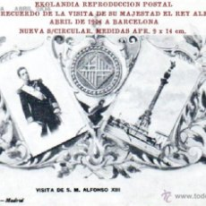 Postales: #1.1 POSTAL RECUERDO FACSIMIL EKL VISITA DEL REY ALFONSO XIII A BARCELONA TK3. Lote 43734894