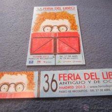 Postales: TARJETA POSTAL Y MARCAPAGINAS- 36 FERIA LIBRO ANTIGUO Y DE OCASION-MADRID 2012. Lote 47513410