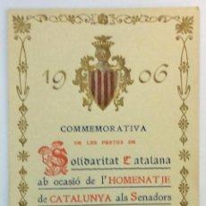 Postales: 1906. COMMEMORATIVA DE LES FESTES DE SOLIDARITAT CATALANA, HOMENATGE DE CATALUNYA ALS SENADORS.... Lote 53566344