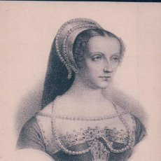 Postales: POSTAL CLAUDE DE FRANCIA. REINA DE FRANCIA 1499- 1524. A.P.. Lote 65043983