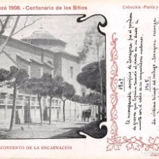 Postales: ZARAGOZA 1908.- CENTENARIO DE LOS SITIOS- CONVENTO DE LA ENCARNACION. Lote 79845321