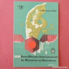 Postales: XXVI FERIA OFICIAL E INTERNACIONAL DE MUESTRAS DE BARCELONA - 1 - 20 JUNIO - 1958. Lote 86903272