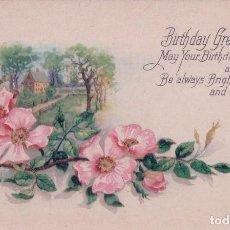 Postales: POSTAL BIRTHDAY GREETINGS - FELIZ CUMPLEAÑOS - FLORES - 707 . Lote 94975127