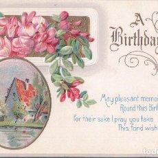 Postales: POSTAL FELIZ CUMPLEAÑOS - A BIRTHDAY WISH - FLORES - PAISAJE Y RELIEVES - B 72. Lote 100997771