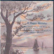 Postales: POSTAL A HAPPY BIRTHDAY - FELIZ CUMPLEAÑOS - LA PENSEE - POEMA - PAISAJE Y BARCOS. Lote 140859118