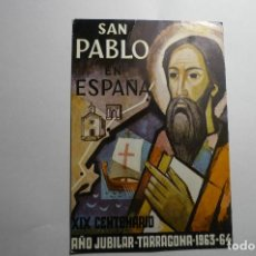 Postales: POSTAL S.PABLO EN ESPAÑA- XIX CENTENARIO .-TARRAGONA 1963-64. Lote 162146314