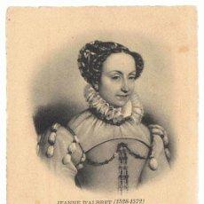 Postales: POSTAL JEANNE D´ALBERT ( 1528 - 1572). Lote 201503683
