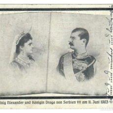 Postales: KÖNIG ALEXANDER UND KÖNIGIN DRAGA VON SERBIEN AM 11 JUNI 1903. Lote 221842040