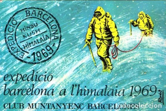 EXPEDICIÓ BARCELONA A L' HIMALAIA 1969 - FIRMADA POR LOS ALPINISTAS, CIRCULADA DESDE PAKISTÁN (Coleccionismo Deportivo - Postales de otros Deportes )