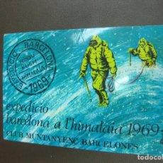 Coleccionismo deportivo: POSTAL ESPEDICIO BARCELONA A L'HIMALAIA 1969. CURSADA Y FIRMADA CON SELLO BASE CAMP.. Lote 100592727