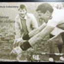 Coleccionismo deportivo: POSTAL PELLO RUIZ CABESTANY HISTORIAS DE UN CICLISTA PRESENTACION DEL LIBRO . Lote 160336742