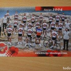 Coleccionismo deportivo: POSTAL DEL EQUIPO CICLISTA LA BOULANGERE 2004. Lote 276492003