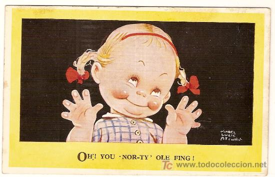 OH, YOU NOR-TY OLE FING / MABEL LUCIE ATTWELL (Postales - Dibujos y Caricaturas)