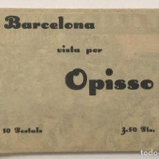 Postales: BARCELONA VISTA PER OPISSO. 10 POSTALES. EN SU SOBRE ORIGINAL. . Lote 162909822
