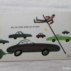 Postales: POSTAL D.G. DE LA JEFATURA DE TRAFICO CHUMY CHUMEZ, 1963 ASI, SU VIDA ESTÁ EN EL AIRE. Lote 278925328
