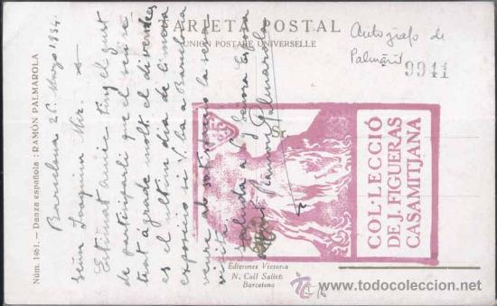 Postales: DANZA ESPAÑOLA DE RAMÓN PALMAROLA.(FIRMA AUTÓGRAFO)- DIRIGIDA A JOAQUIN MIR - Foto 2 - 29300860