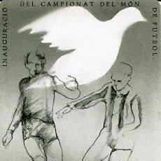 Postales: CERCLE CARTÒFIL DE CATALUNYA----INAGURACIO DEL CAMPIONAT DEL MÓN DE FUTBOL-1982. Lote 53263960