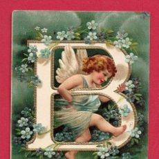 Postales: AE971 ANGEL ANGELITO ABECEDARIO ALFABETO LETRA B CON FLORES POSTAL EN RELIEVE GOFRADA FECHA 1908. Lote 228785935