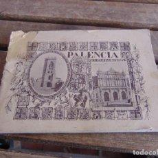 Postales: LIBRETO PALENCIA LA DIPUTACION INVITA VISITAR MONUMENTOS Y TESOROS ARTISTICOS 40 VISTAS. Lote 118168987