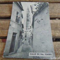 Postales: TARJETA POSTAL CALLE DE SANTA ISABEL TOLEDO. Lote 118195695