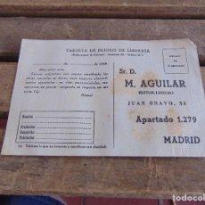 Postales: TARJETA POSTAL PEDIDO DE LIBRERIA M AGUILAR MADRID EDITORIAL. Lote 121112135