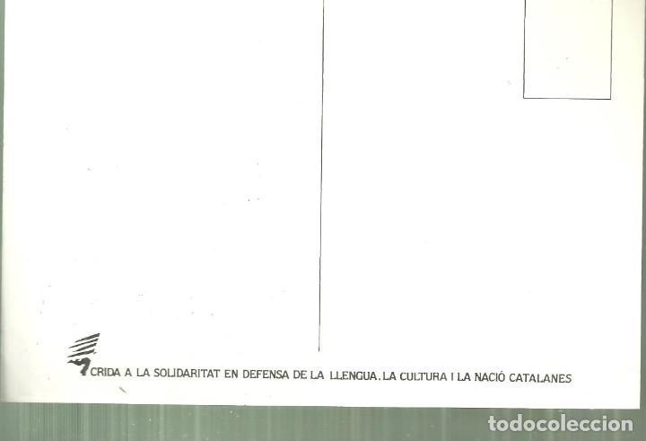 Postales: 4182.-CRIDA A LA SOLIDARITAT EN DEFENSA DE LA LLENGUA LA CULTURA I LA NACIÓ CATALANES-POSTALS - Foto 3 - 227036960