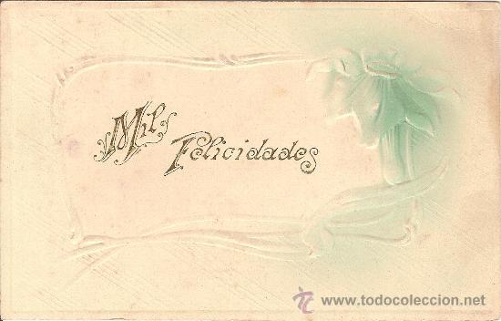 ANTIGUA POSTAL - MIL FELICIDADES, CON RELIEVE - SIN CIRCULAR (Postales - Postales Temáticas - Especiales)