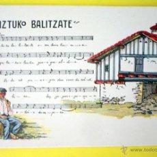 Postales: POSTAL COSTUMBRISTA CON CANCIÓN EN EUSKERA Y PARTITURA BIZTUKO BALITZATE AÑOS 1930. Lote 47672198
