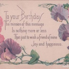 Postales: POSTAL FELIZ CUMPLEAÑOS - TO YOUR BIRTHDAY - FIRMADA H.NYCE - FLORES - MADE IN USA - AÑO 1900. Lote 92151755