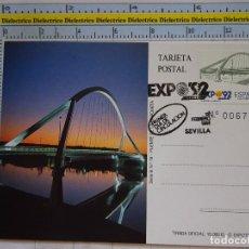 Postales: ENTERO POSTAL DE LA EXPO 92 1992 SEVILLA. PRIMER DÍA DE CIRCULACIÓN. PUENTE DE LA BARQUETA. 687. Lote 96075451