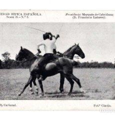 Postales: SOCIEDAD HIPICA ESPAÑOLA. PRESIDENTE. MAQUES DE CABRIÑANA. FOT. CIARÁN. Lote 140869418