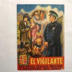 Postales: EL VIGILANTE, LES DESEA FELICES PASCUAS Y PRÓSPERO AÑO NUEVO.. (H.1950?). Lote 143218678