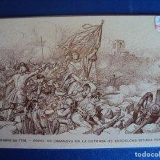 Postales: (PS-61359)POSTAL 11 DE SETEMBRE DE 1714-RAFAEL CASANOVA EN LA DEFENSA DE BARCELONA SITIADA PER FELIP. Lote 171164042