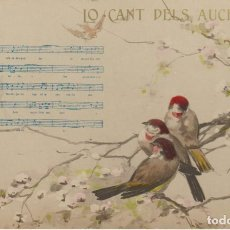 Postales: POSTAL ANTIGUA. LO CANT DELS AUCELLS (LETRA Y MUSICA) .. J. RIVES . SERIE . CANÇONS CATALANES . . Lote 195002338