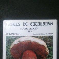 Postales: BOLETS DE CATALUNYA II-COL.LECCIÓ 1983-50 LÀMINES-SOCIETAT CATALANA DE MICOLOGIA. Lote 218512186