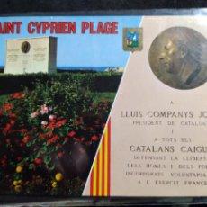 Postales: POSTAL * SAINT CYPRIEN PLAGE, MONUMENT A LLUIS COMPANYS I TOTS ELS CATALANS CAIGUTS ...*. Lote 288709533