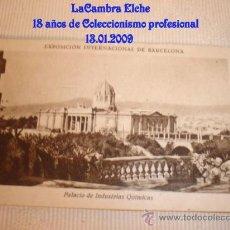 Postales: ANTIGUA TARJETA, EXPOSICON INTERNACIONAL DE BARCELONA, LA IMAGEN: PALACIO DE INDUSTRIAS QUÍMICAS.. Lote 11551640
