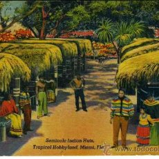 Postcards - Seminole Indian Huts. Tropical Hobbyland, Miami, Florida. Años 50 - 26315990