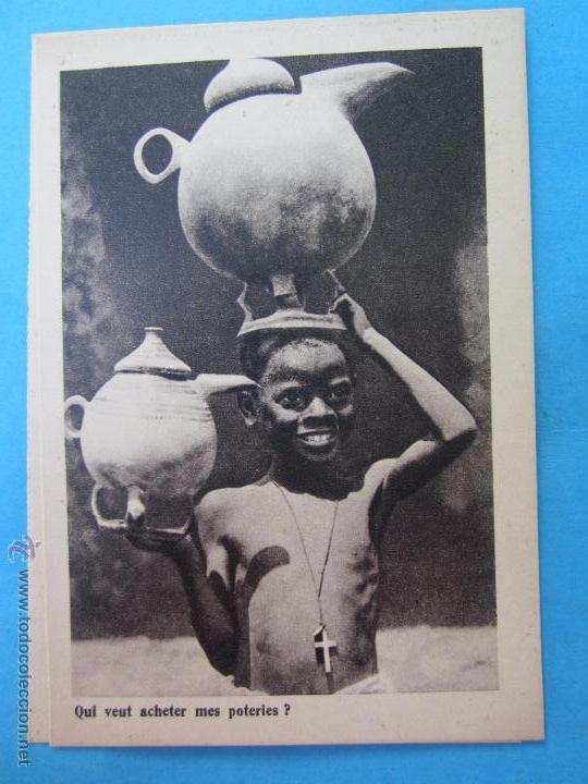 MISIONES , FRANCESAS EN AFRICA , PERES BLANCS , QUI VEUT ECHETER MES POTERIES - CERAMICA , NIÑO (Postales - Postales Temáticas - Étnicas)