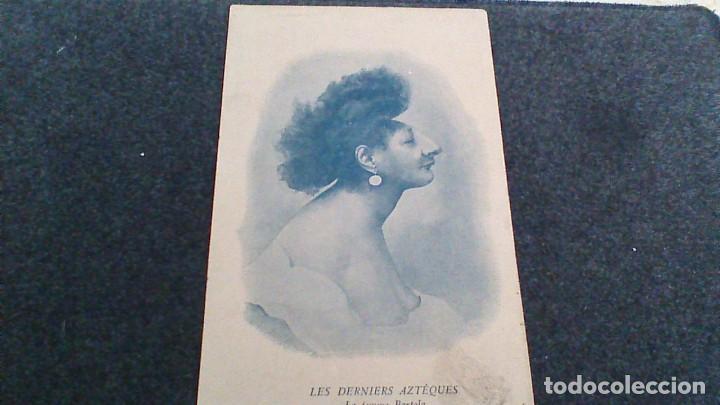 Postales: LES DERNIERS AZTEQUES. LA FEMME BARTOLA - Foto 2 - 64008259