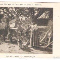 Postales: DAR DE COMER AL HAMBRIENTO, COLECC.CANOVAS, SERIE N, NR.6, SIN DIVIDIR,, SIN CIRCULAR. Lote 100457459