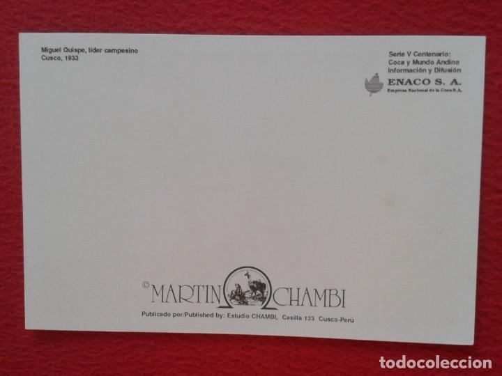 Postales: POSTAL MIGUEL QUISPE LIDER CAMPESINO CUSCO CUZCO PERÚ 1933 MARTIN CHAMBI ENACO SA COCA MUNDO ANDINO - Foto 2 - 265512499