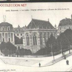 Postales: 1 POSTAL DEL LICEO (RENNES): HOSPITAL MILITAR 1 EN LA I GUERRA MUNDIAL. Lote 793219