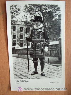 POSTAL ANTIGUA DE INGLATERRA. TOWER OFO LONDON. CHIEF YEOMAN WARDER. (Postales - Postales Extranjero - Europa)