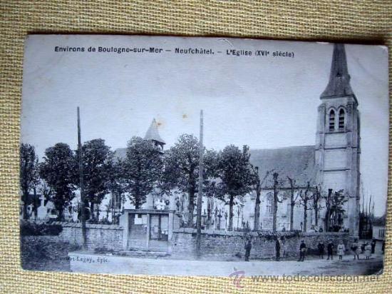 ENVIRONS DE BOULOGNE-SUR-MER. NEUFCHÂTEL. L'EGLISE (XVI SIÈCLE). NO CIRCULADA (Postales - Postales Extranjero - Europa)