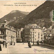 Postales: LES PYRENEES - CAUTERETS - PLACE DE LA MAIRIE VUE SUR LE LISEY - POSTAL CIRCULADA PRINCIPIOS S. XX. Lote 16869631