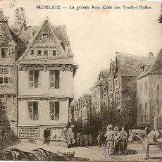 Postales: MORLAIX - LE GRANDE RUE, COTÉ DES VIEILLES HALLES - POSTAL CIRCULADA 1910. Lote 16869751
